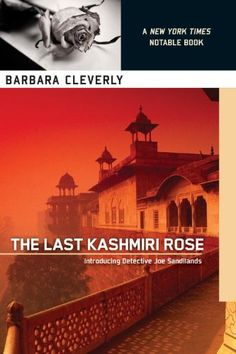 The Last Kashmiri Rose: Introducing Detective Joe Sandilands by Barbara Cleverly