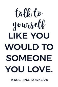 Talk to yourself lovingly! Positive self-talk can change your life. Here are 26 inspiring self-love quotes to help you love and treat yourself better.