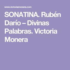 SONATINA. Rubén Darío – Divinas Palabras. Victoria Monera