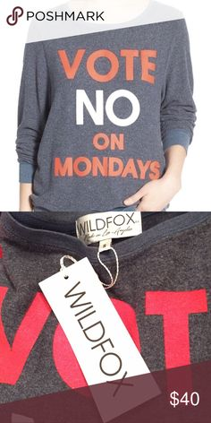 """Wild Fox Vote No on Mondays Sweatshirt NWT. Super soft. Long sleeves with ribbed cuffs, pull over style, about 28"""" from shoulder to hem. I think we can agree to vote no on mondays! Wildfox Tops Sweatshirts & Hoodies"""