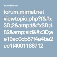 forum.mirriel.net viewtopic.php?f=2&t=482&sid=ee19ac0cb87f4a4ba2cc1f4001186712