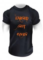 EARNED NOT GIVEN (438) T-SHIRTS Sveriges största utbud av träningskläder och gymkläder på nätet. www.bigsamab.se  #Imperioo #Imperioosports #bigsamab.se #träningskläder #gymkläder #motivation