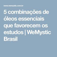 5 combinações de óleos essenciais que favorecem os estudos | WeMystic Brasil