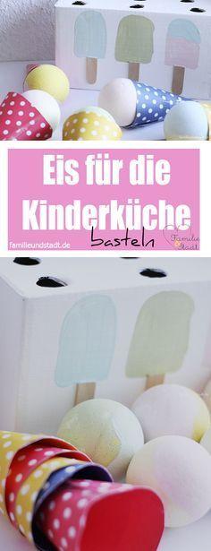 DIY Kinderküche, Eis für den Kaufladen basteln, Kinderküche Zubehör selbermachen