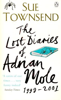 TOWNSEND, SUE : The Lost Diaries of Adrian Mole, 1999-2001 / Penguin, 2009