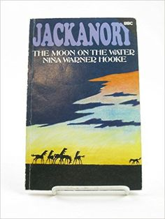 Moon on the Water (Jackanory Story Books): Nina Warner Hooke: Read by Ronald Pickup between 23 and 27 February 1976