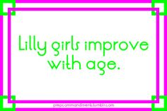 Lilly girls improve with age! The Pelican Girls already knew that ;)