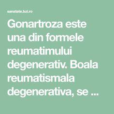 Gonartrozaeste una din formele reumatimului degenerativ. Boala reumatismala degenerativa, se mai numeste si artroza, si in functie de localizarea e