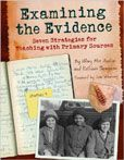 Examining the Evidence : Seven Strategies for Teaching with Primary Sources Hilary Mac Austin and Kathleen Thompson  #DOEBibliography