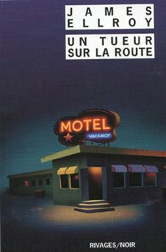 Un tueur sur la route de James Ellroy