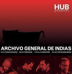 """Uscirà il 31 marzo """"Archivo General De Indias"""", l'album d'esordio dell'Hub Quartet. Il disco sarà presentato ufficialmente al Cellar Theory Live. #news #musica #live #Napoli"""