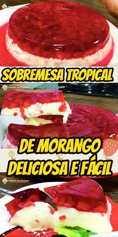 SOBREMESA TROPICAL DE MORANGO #deliciatropical #sobremesa #morango  #receita #receitafacil #receitas #comida #food #manualdacozinha #aguanaboca #alexgranig