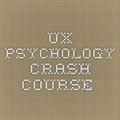 UX Psychology Crash Course