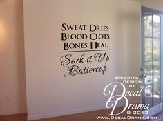 """Sweat Dries Blood Clots Bones Heal Suck It Up Buttercup,  Fitness Motivational Quote wall decal: approximately 14""""w x 15-1/2""""h (36cm x 39cm)"""