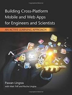Building Cross-Platform Mobile and Web Apps for Engineers and Scientists: An Active Learning Approach free download by Pawan Lingras Matt Triff Rucha Lingras ISBN: 9781305105966 with BooksBob. Fast and free eBooks download.  The post Building Cross-Platform Mobile and Web Apps for Engineers and Scientists: An Active Learning Approach Free Download appeared first on Booksbob.com.
