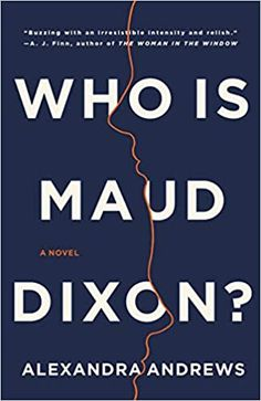 Who is Maud Dixon? by Alexandra Andrews Elena Ferrante, Got Books, Book Club Books, Books To Read, James Patterson, Entertainment Weekly, Poster Design, Page Turner, Mystery Thriller