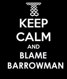 Keep calm and blame Barrowman :D