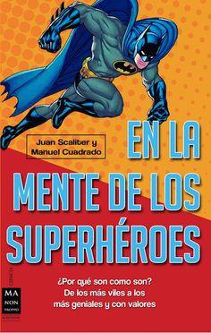 Se ve interesante de analizar libro 'En la mente de los superhéroes', explica la física y la química del cerebro a partir de los personajes de cómic más conocidos