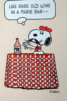 Snoopy like rare old wine in a Paris bar. Snoopy Love, Charlie Brown And Snoopy, Snoopy And Woodstock, Peanuts Cartoon, Peanuts Snoopy, Peanuts Comics, Peanuts Images, Peanuts Quotes, Paris Bars