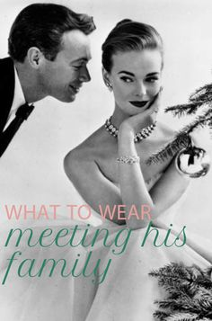 Holiday Style Guide: What to Wear When Meeting His Family {this is a must-read}