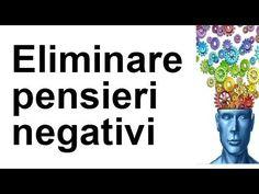 COME ELIMINARE PENSIERI NEGATIVI CHE TORMENTANO-Meditazione - YouTube