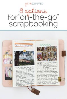 """3 Options for Scrapbooking """"On-the-Go""""   Get It Scrapped"""