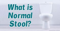 There is a variety of normal stool colors, textures, and forms, but there are things that, if seen or experienced, warrant immediate medical attention.