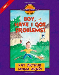 Boy, Have I Got Problems!: James (Discover 4 Yourself Inductive Bible Studies for Kids) by Kay Arthur