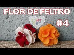 Flor de feltro #4 - Passo a Passo - Vapt Vupt - YouTube