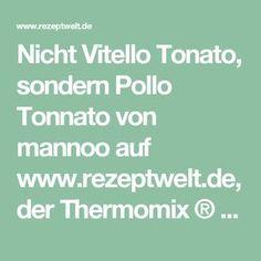Nicht Vitello Tonato, sondern Pollo Tonnato von mannoo auf www.rezeptwelt.de, der Thermomix ® Community