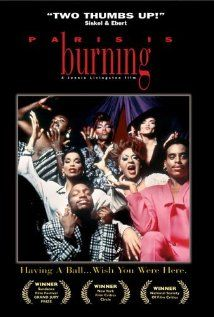 "Paris is Burning- An unblinking behind the scenes story of fashion obsessed New Yorkers who created ""voguing"" and drag balls , and turned these raucous celebrations into a powerful expression pf personal pride."