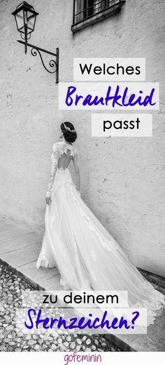 Was dein Sternzeichen über dein perfektes Hochzeitskleid verrät!