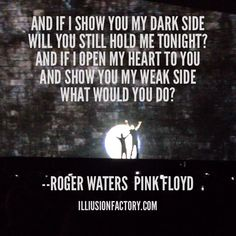And if I show you my dark side will you still hold me tonight? And if I open my heart to you and show you my weak side. I didn't have the nerve to make The Final Cut. Pink Floyd Quotes, Pink Floyd Lyrics, Pink Floyd Art, Metallica, We Will Rock You, Roger Waters, Dark Quotes, Sharing Quotes, Lyric Quotes