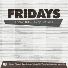 FRIDAYS 005    Recorded at FreshFM's SuperFreitag. Every last Friday of the month!
