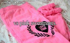 Victoria Secret sweatpants:)