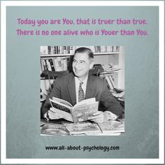 Best psychology quote ever by the brilliant Ted Geisel, aka Dr. Seuss.  #psychology #GreatQuotes