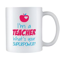 I'm A Teacher What's Your Superpower 11 oz Mug - Pacific Coast Outlet