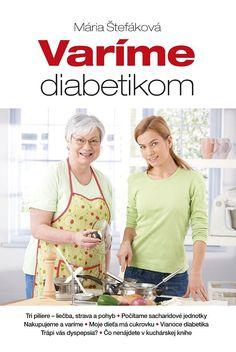 Mária Štefáková: Varíme diabetikom, zdroj: www.VarimeDiabetikom.sk