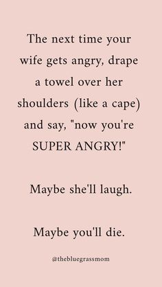 Funny things to do to the Wife - Funny/Truth - Best Humor Funny Dad Jokes, Funny Jokes, Hilarious Sayings, Funny Sarcasm, E Mc2, Twisted Humor, Sarcastic Quotes, Mom Humor, Wife Humor