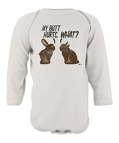 Another great find on #zulily! White 'My Butt Hurts' Long-Sleeve Bodysuit - Infant by Festivi-tees #zulilyfinds