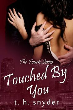 Touched By You (The Touch Series) by t. h. snyder, http://www.amazon.com/dp/B00G75EOQI/ref=cm_sw_r_pi_dp_8BpVsb0A5NGH6