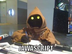 Funny pictures about Jawascript. Oh, and cool pics about Jawascript. Also, Jawascript. Funny Cute, Hilarious, Saturday Humor, Programmer Humor, Meme Maker, Fandom, Good Humor, Morning Humor, Star Wars Humor