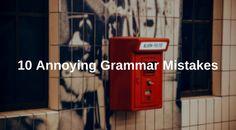 10 Annoying Grammar Mistakes