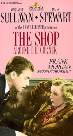 """The shop around the corner movie. This is where they got the remake idea for """"You've Got Mail."""" Love Jimmy Stewart."""
