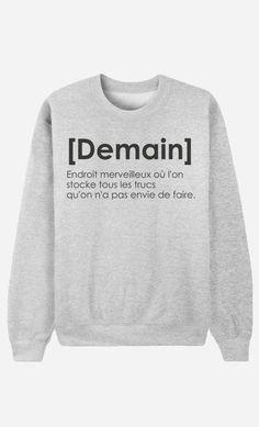 Inspirational Quote: Sweat Femme Définition de Demain par Alfred le Français