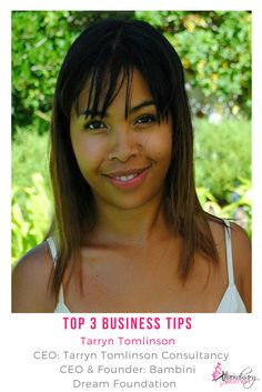 Top 3 Business Tips from our Xtraordinary Woman of the Month Tarryn Tomlinson - CEO: Tarryn Tomlison Consultancy/ CEO & Founder: Bambini Dream Foundation