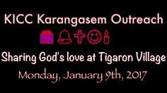 KICC Karangasem Outreach 2017 -  Because God loves us so!!