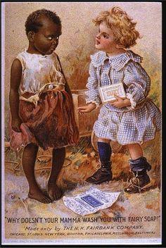 15 Shockingly Racist Vintage Ads:  Fairy Soap                                                                                   next           ...