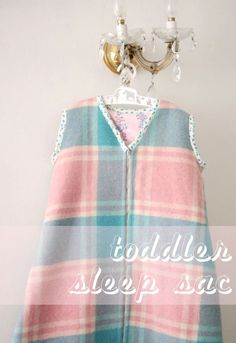 How To: Making a Toddler Sleep Sac without a Pattern    Recommended for intermediate sewing skills