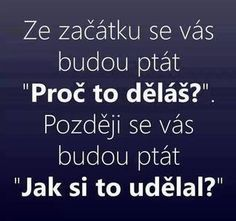 motivační citáty - Hledat Googlem Tarot, Jokes Quotes, Monday Motivation, Slogan, Quotations, Mojito, Motivational Quotes, Encouragement, Wisdom